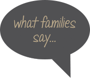 what families say...